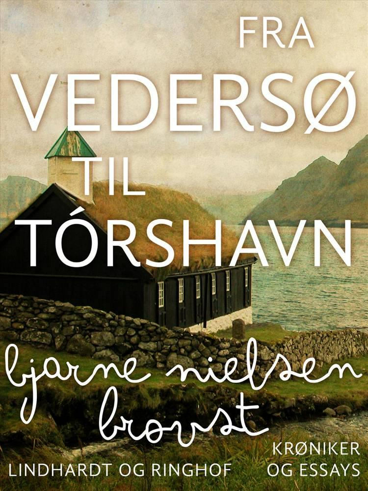 Fra Vedersø til Tórshavn af Bjarne Nielsen Brovst