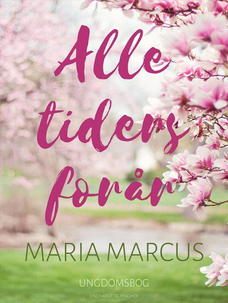 Alle tiders forår af Maria Marcus