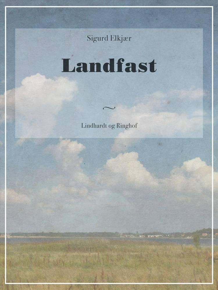 Landfast af Sigurd Elkjær