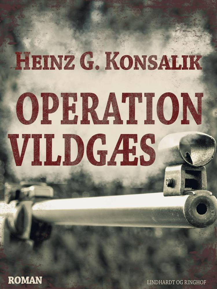 Operation Vildgæs af Heinz G. Konsalik