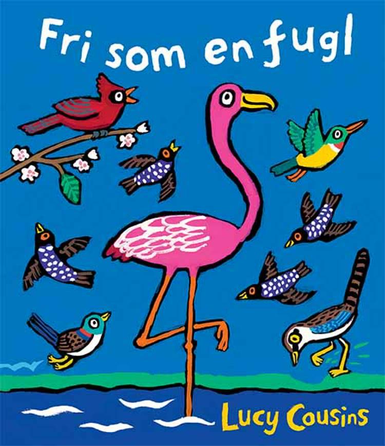 Fri som en fugl af Lucy Cousins