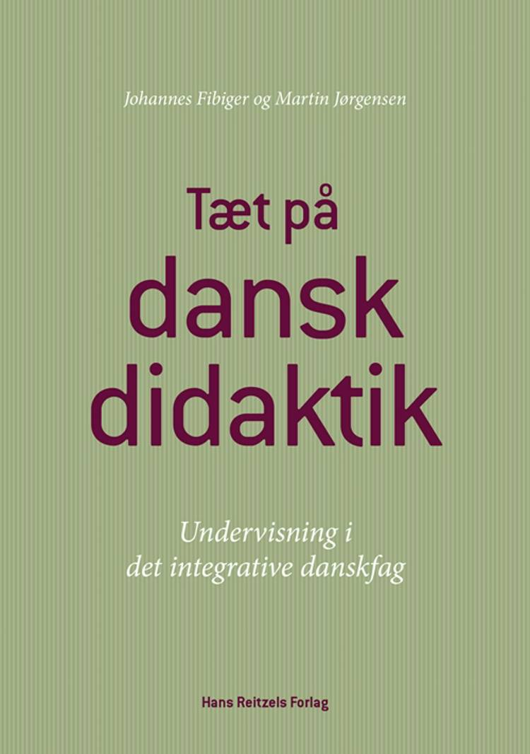 Tæt på danskdidaktik af Martin Jørgensen og Johannes Fibiger