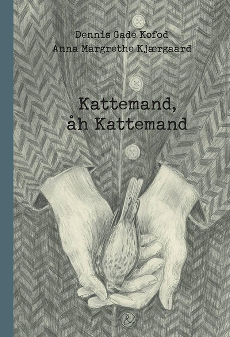 Kattemand, åh Kattemand af Dennis Gade Kofod