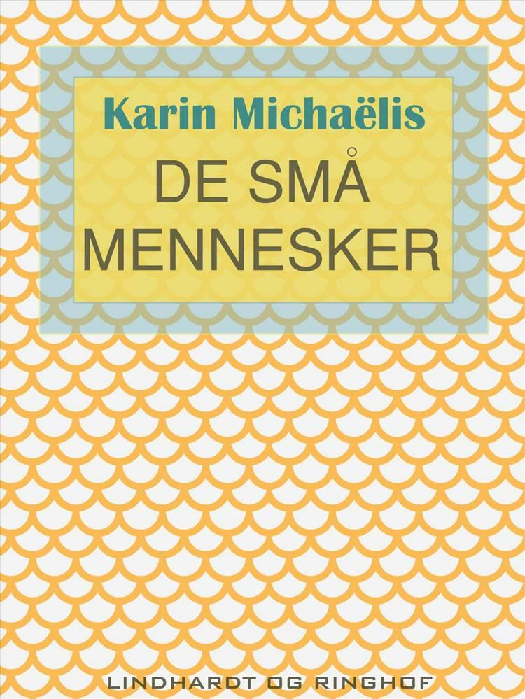 De små mennesker af Karin Michaëlis