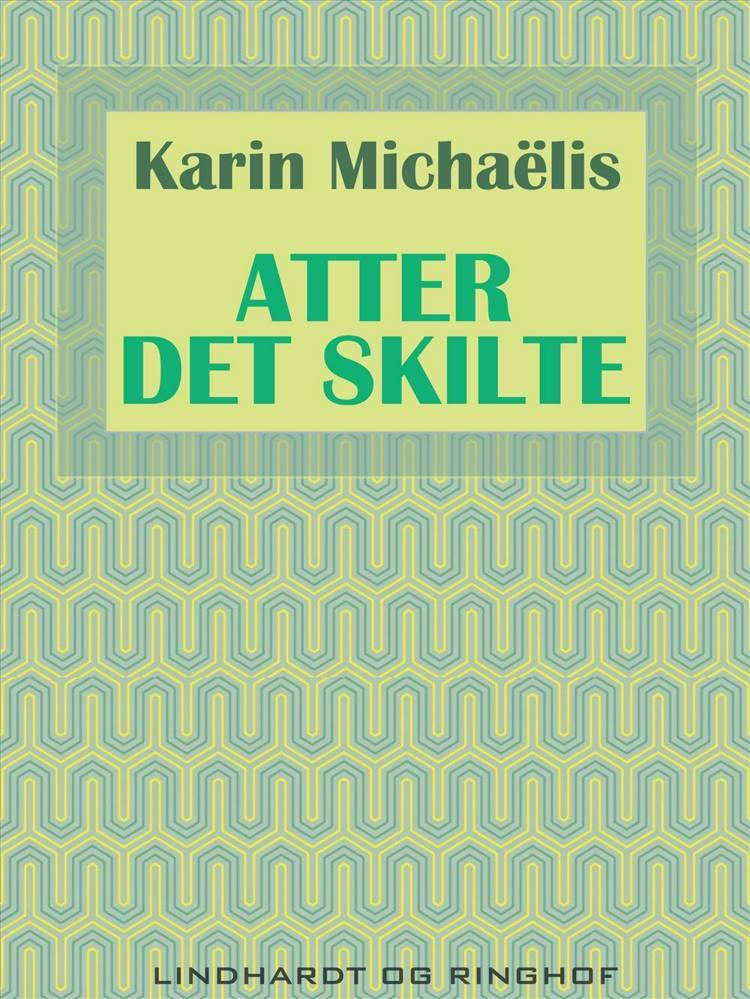 Atter det skilte af Karin Michaëlis