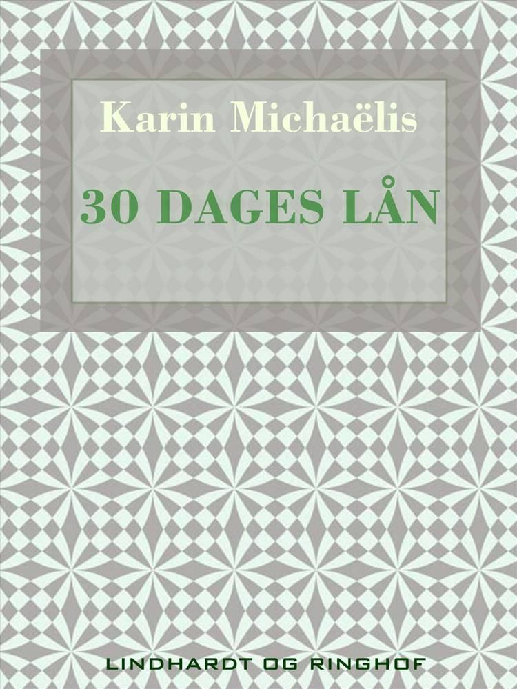 30 dages lån af Karin Michaëlis