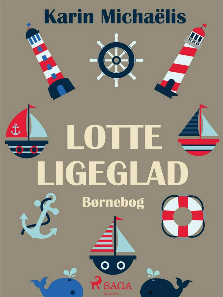 Lotte Ligeglad af Karin Michaëlis