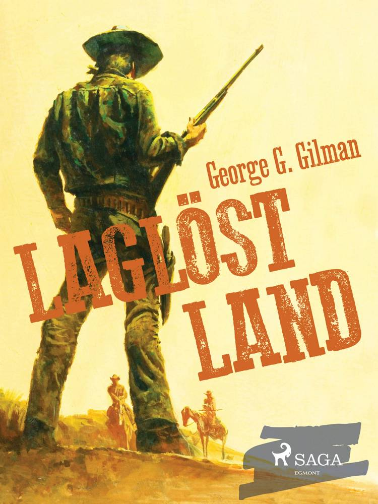 Laglöst land af George G. Gilman