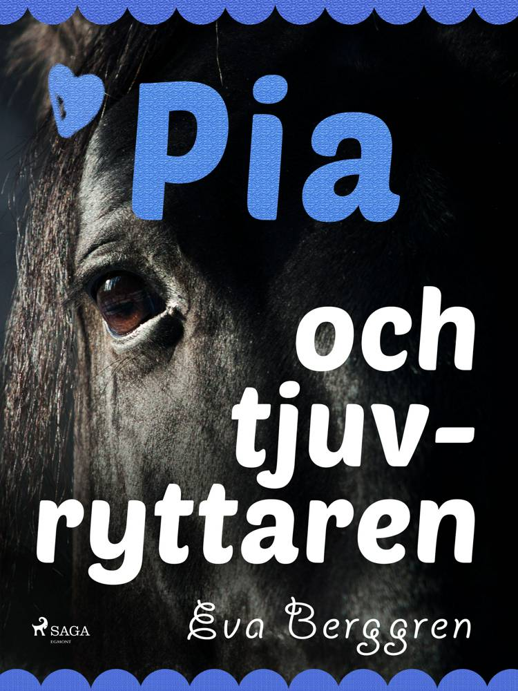 Pia och tjuvryttaren af Eva Berggren