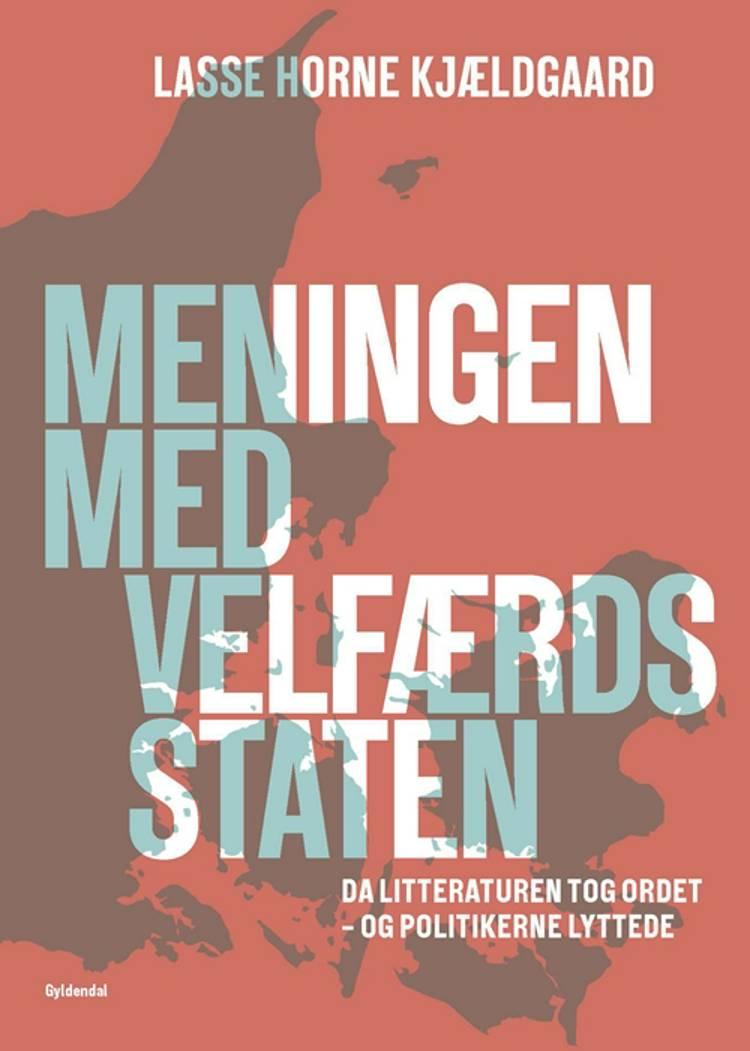Meningen med velfærdsstaten af Lasse Horne Kjældgaard