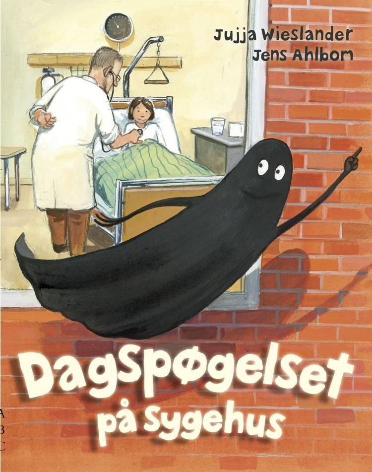 Dagspøgelset på sygehus af Jujja Wieslander og Jens Ahlbom