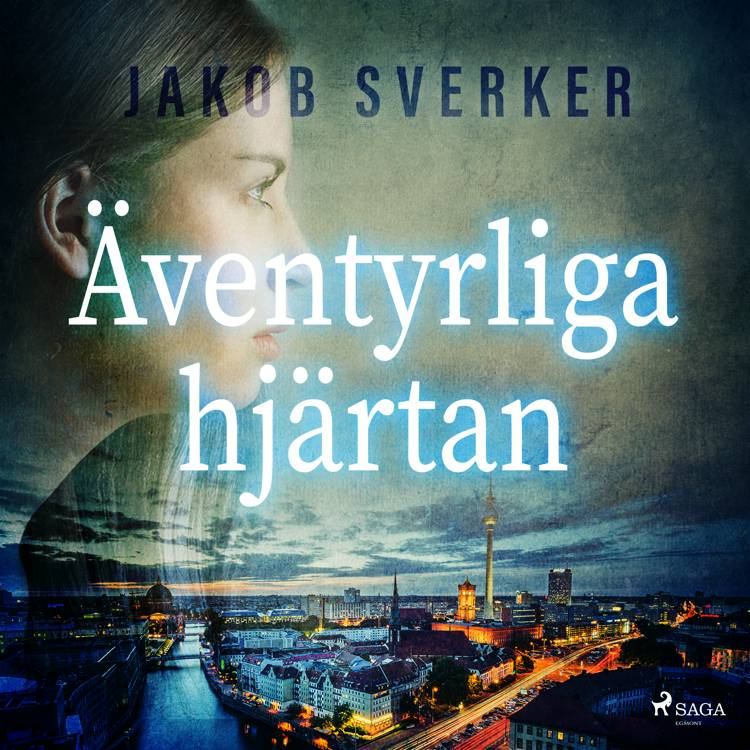 Äventyrliga hjärtan af Jakob Sverker