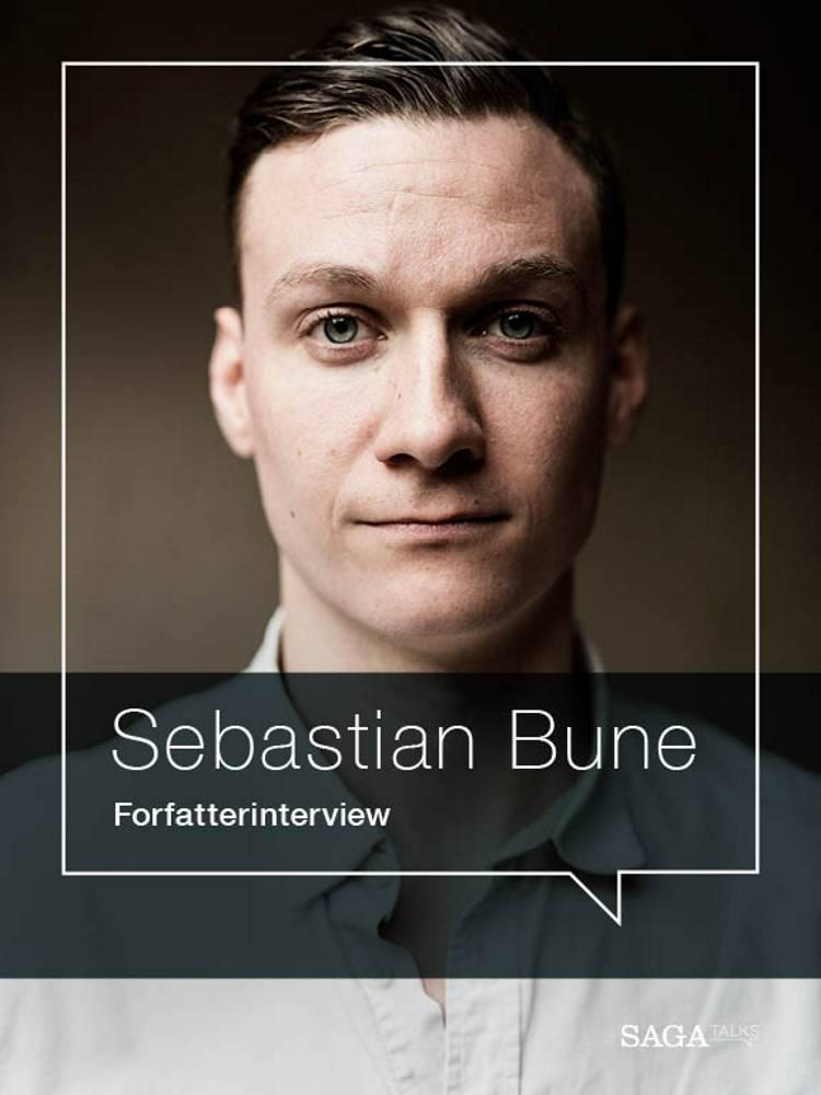 I voldens skød - Forfatterinterview med Sebastian Bune af Sebastian Bune