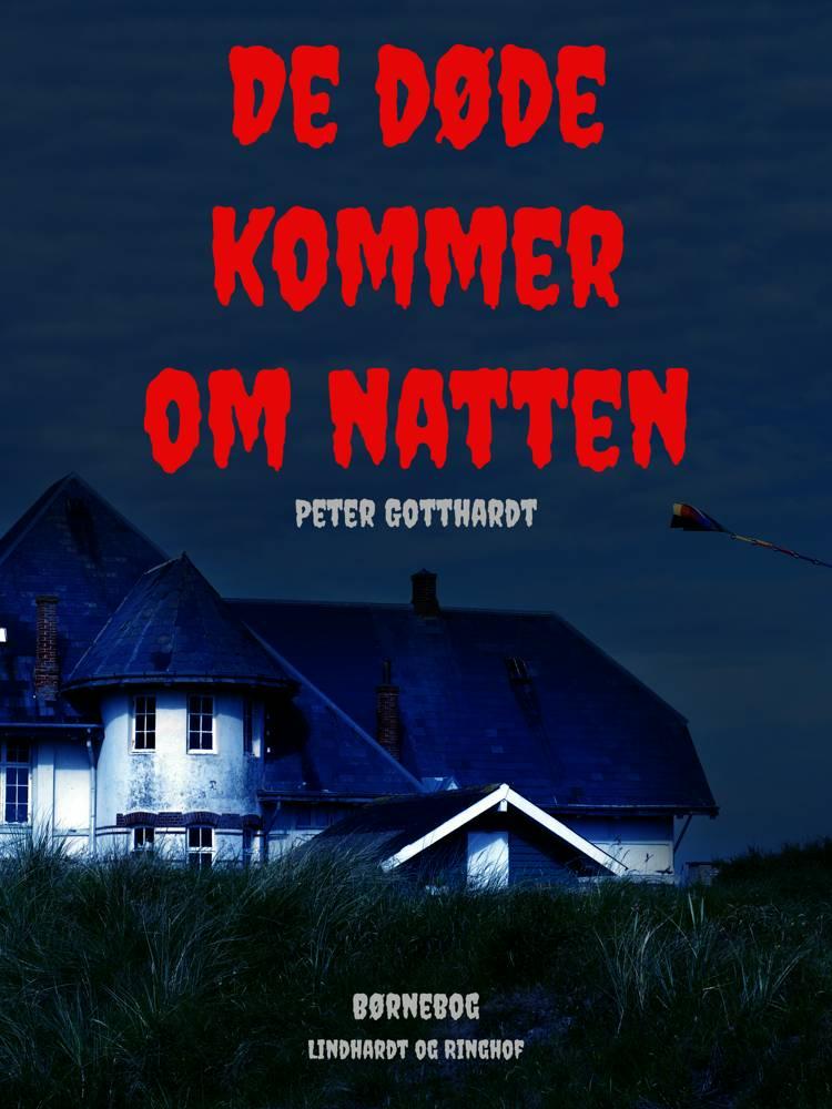 De døde kommer om natten af Peter Gotthardt