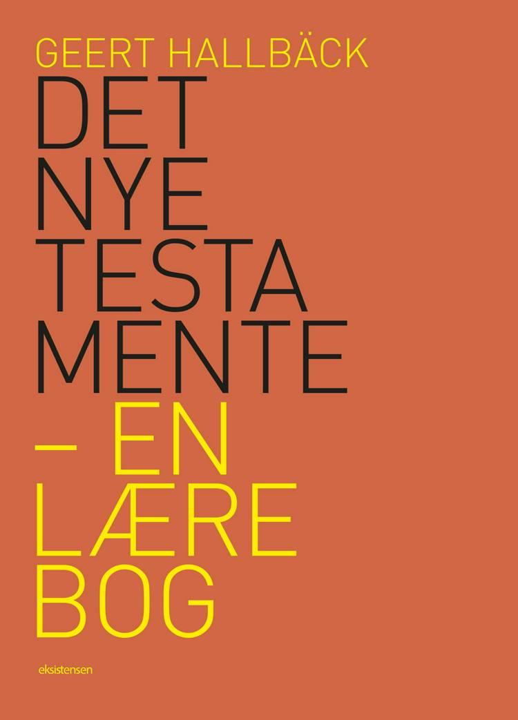 Det Nye Testamente - en lærebog af Geert Hallbäck