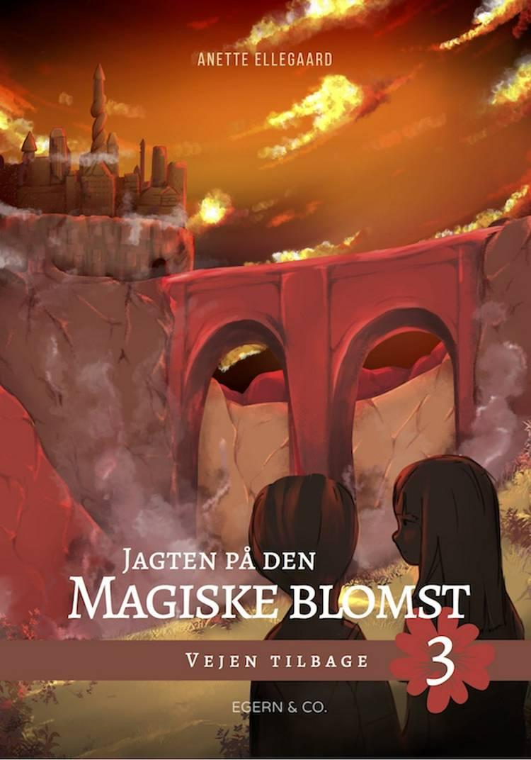 Jagten på den magiske blomst 3 af Anette Ellegaard