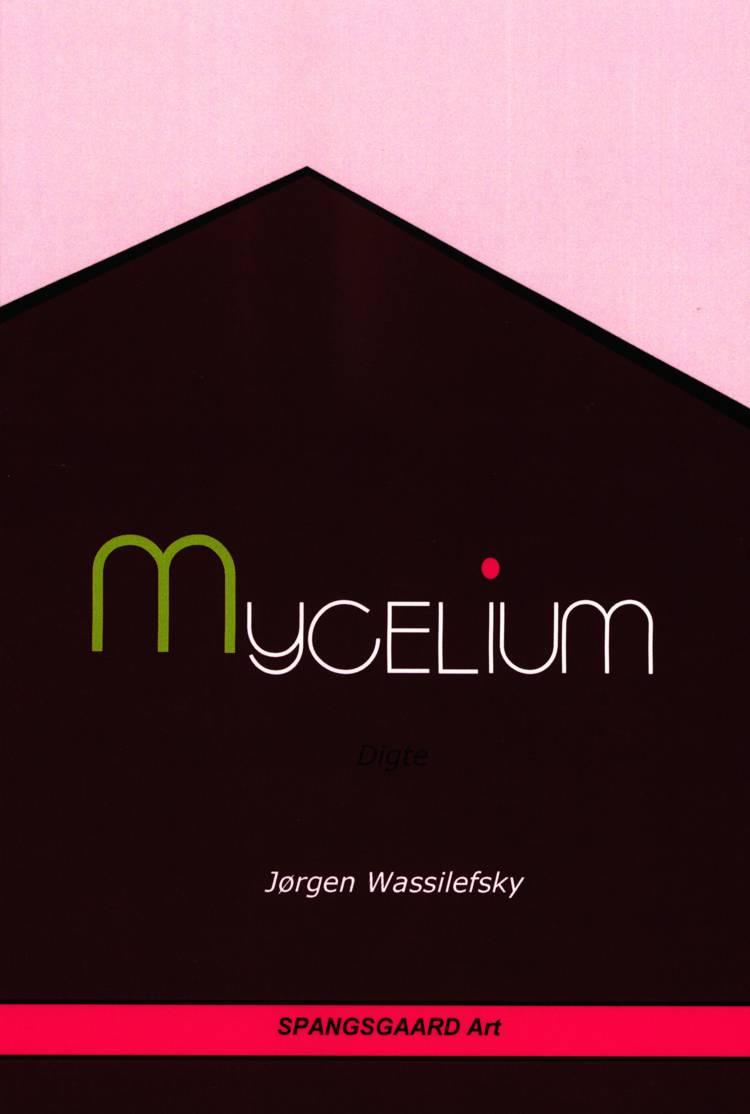 Mycelium af Jørgen Wassilefsky