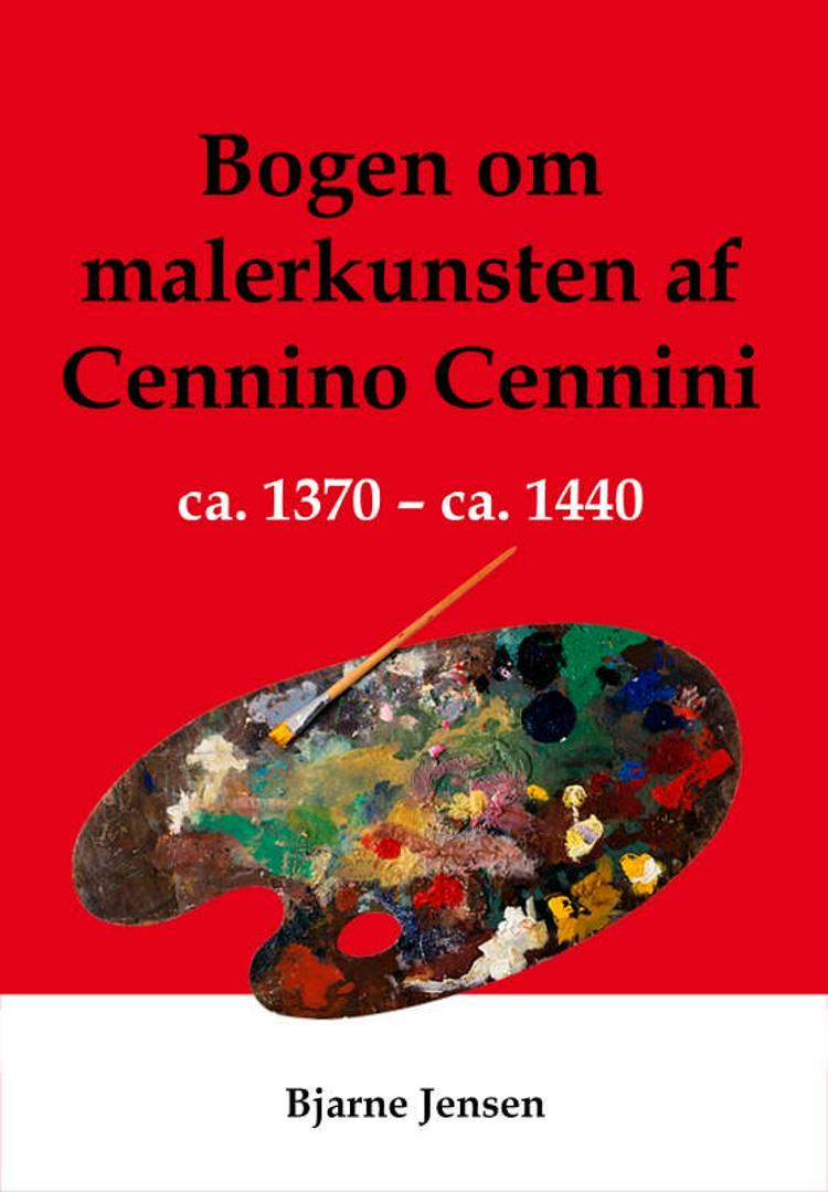 Bogen om malerkunsten af Cennino Cennini