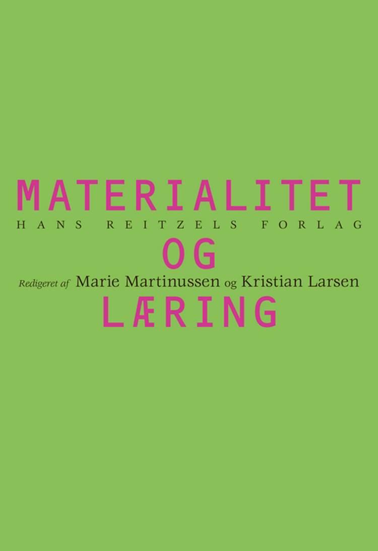 Materialitet og læring af Eva Bertelsen, Kristian Larsen og Marie Martinussen m.fl.