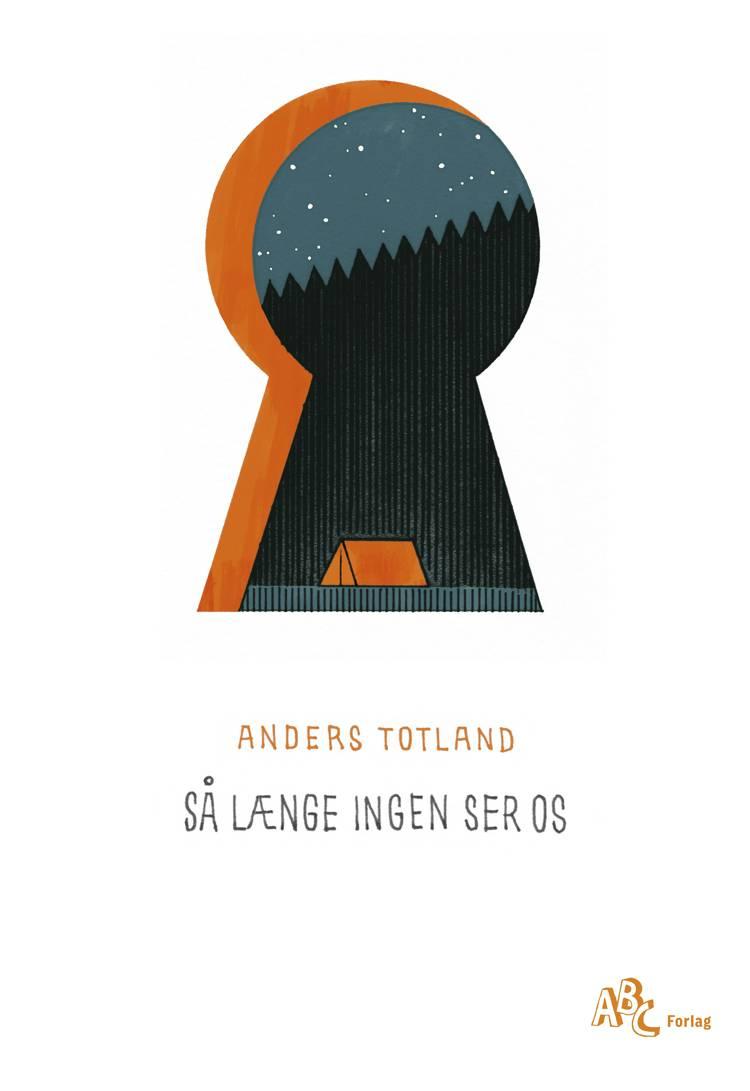 Så længe ingen ser os af Anders Totland