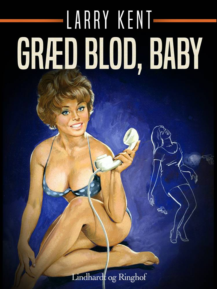 Græd blod, baby af Larry Kent