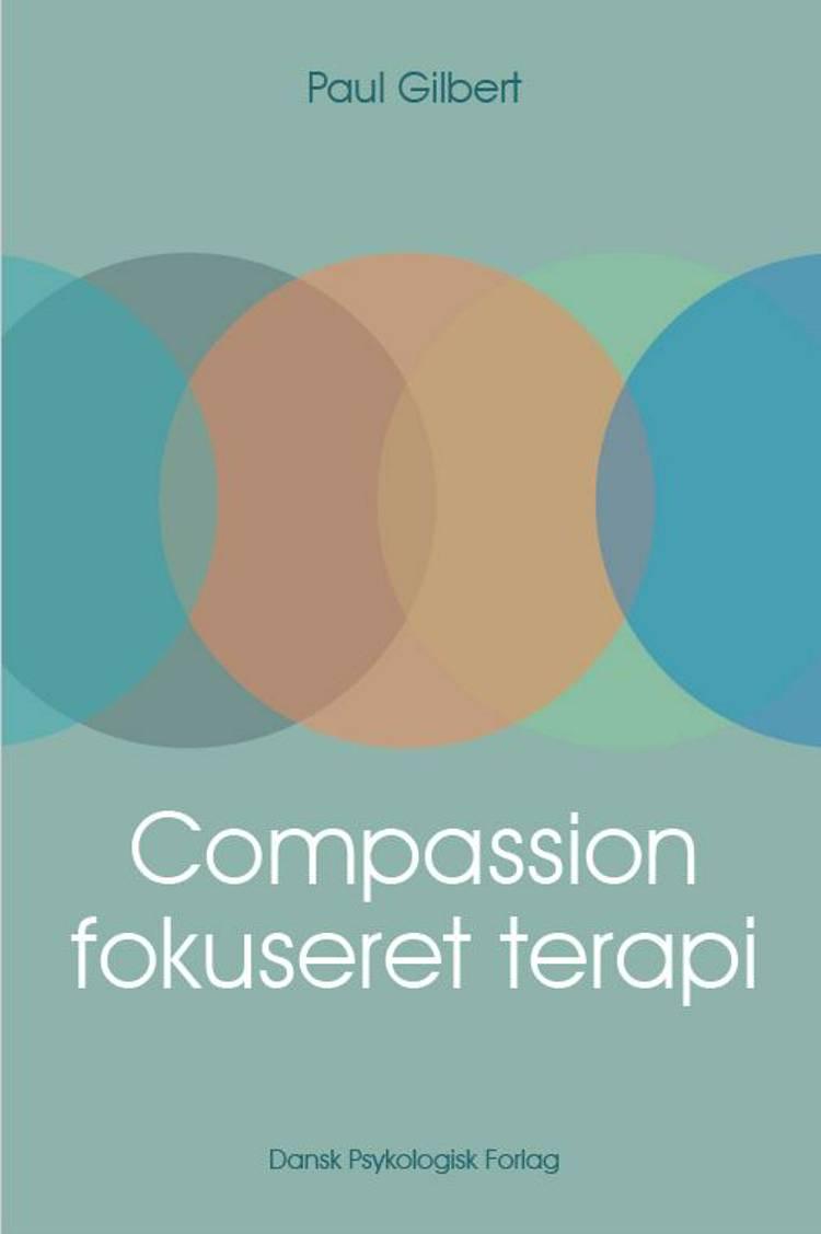 Compassionfokuseret terapi af Paul Gilbert