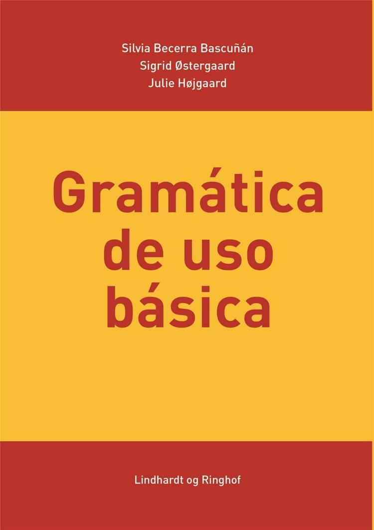 Gramática de uso básica af Silvia Becerra Bascuñán, Julie Højgaard og Sigrid Østergaard