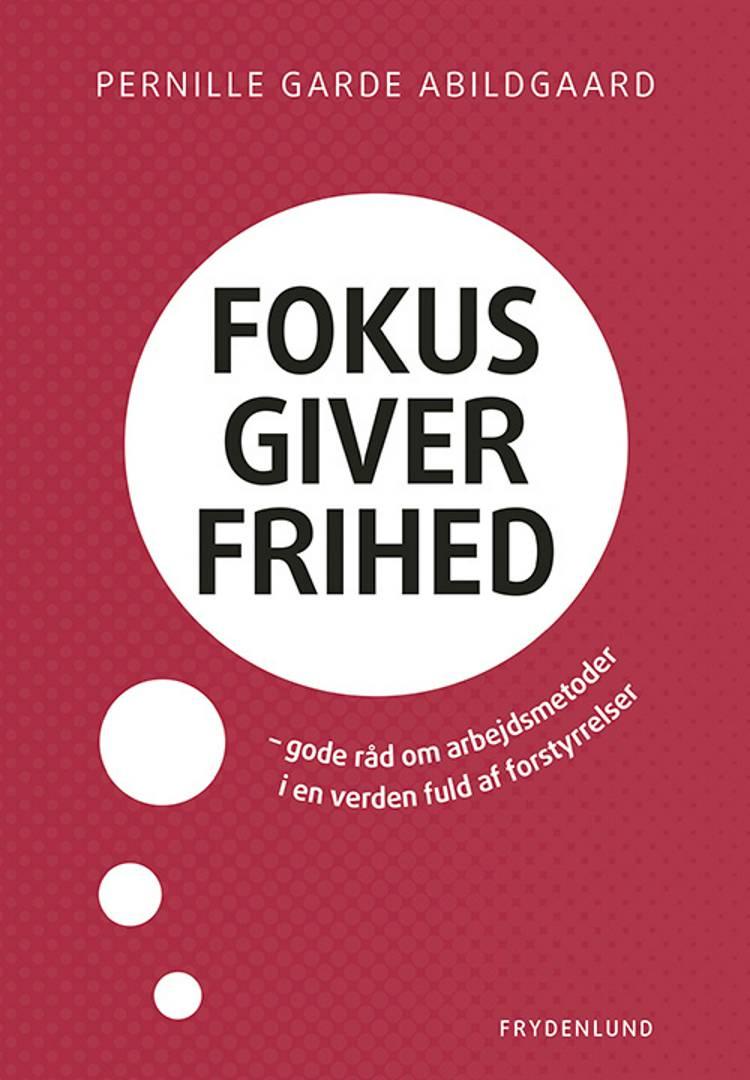 Fokus giver frihed af Pernille Garde Abildgaard