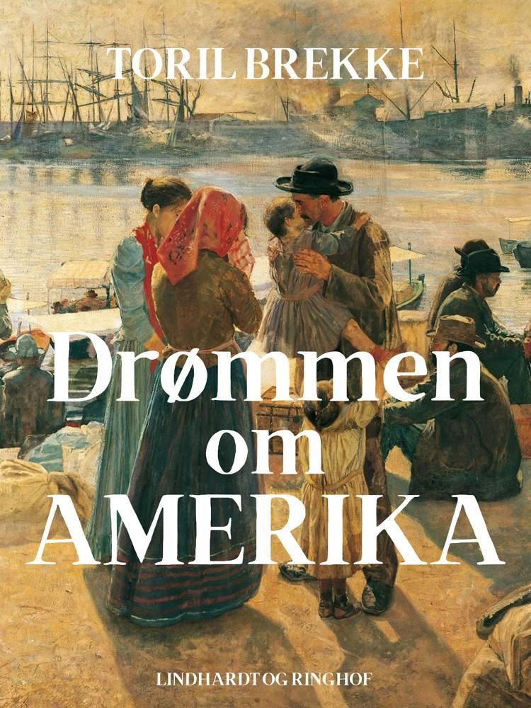 Drømmen om Amerika af Toril Brekke