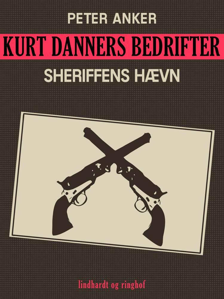 Kurt Danners bedrifter: Sheriffens hævn af Peter Anker