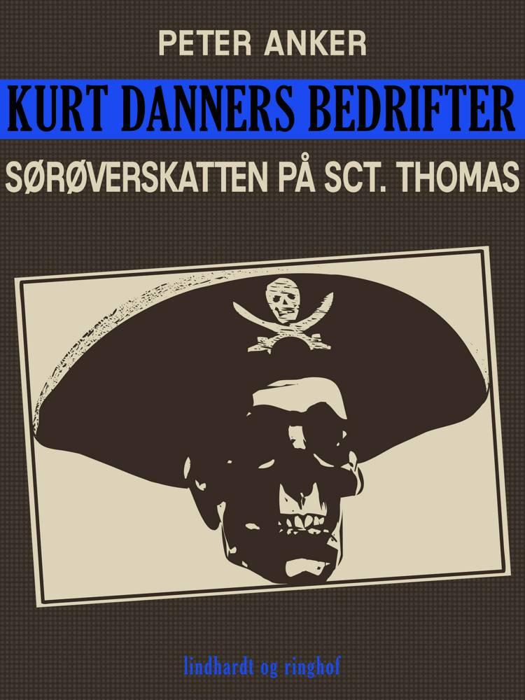 Kurt Danners bedrifter: Sørøverskatten på Sct. Thomas af Peter Anker