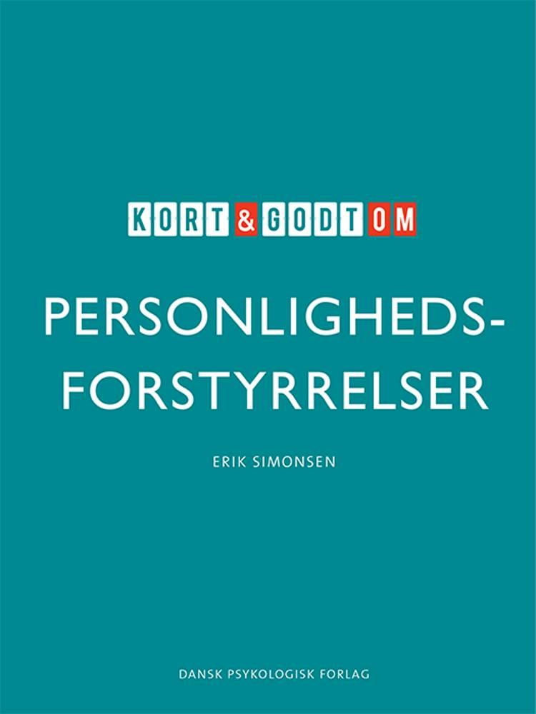 Kort & godt om PERSONLIGHEDSFORSTYRRELSER af Erik Simonsen