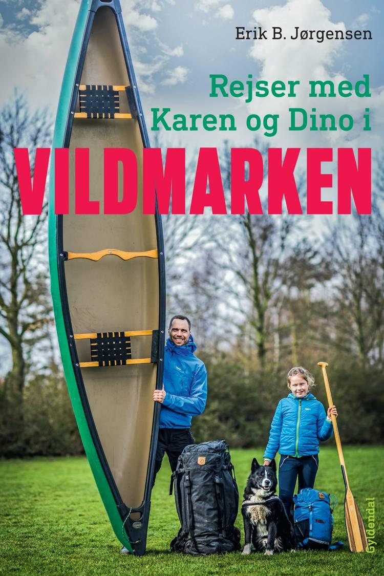 Rejser med Karen og Dino i Vildmarken af Erik B. Jørgensen