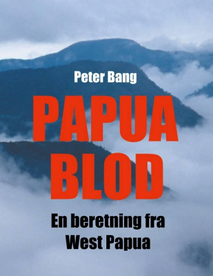 Papua Blod af Peter Bang