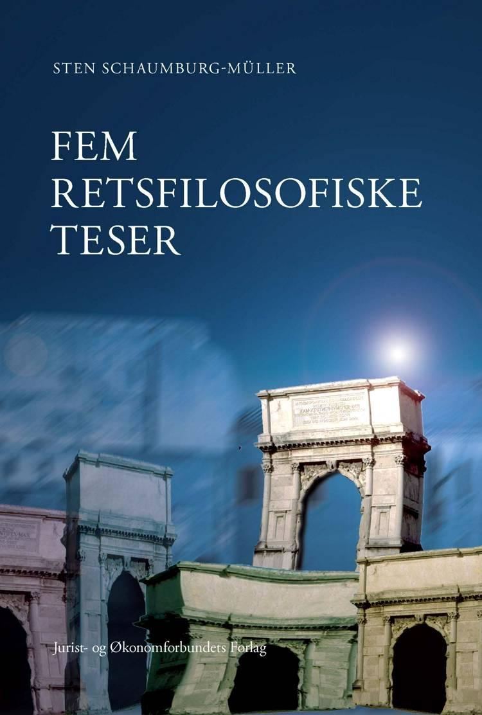 Fem retsfilosofiske teser af Steen Schaumburg-Müller