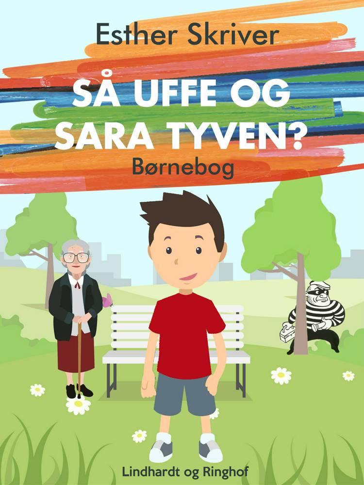 Så Uffe og Sara tyven? af Esther Skriver