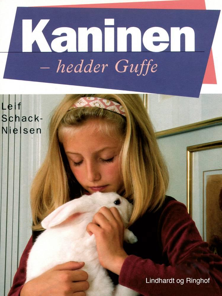 Kaninen - hedder Guffe af Leif Schack-Nielsen