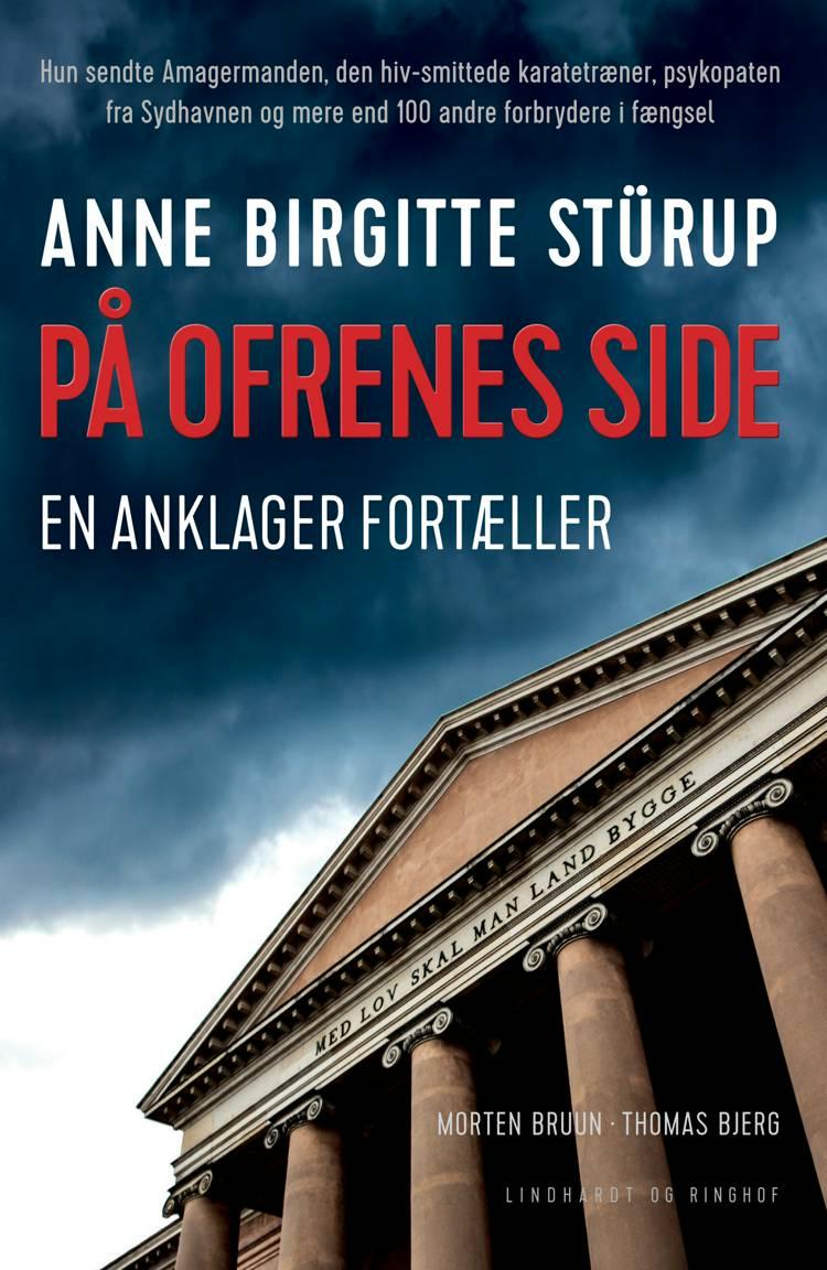 På ofrenes side, Morten Bruun, Thomas Bjerg, Anne Birgitte Stürup, en anklager fortæller, kriminalsager, true crime, anklager