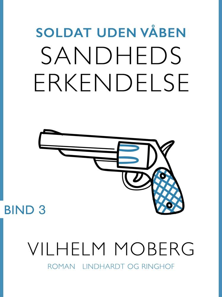 Soldat uden våben: Sandheds erkendelse - Bind 3 af Vilhelm Moberg