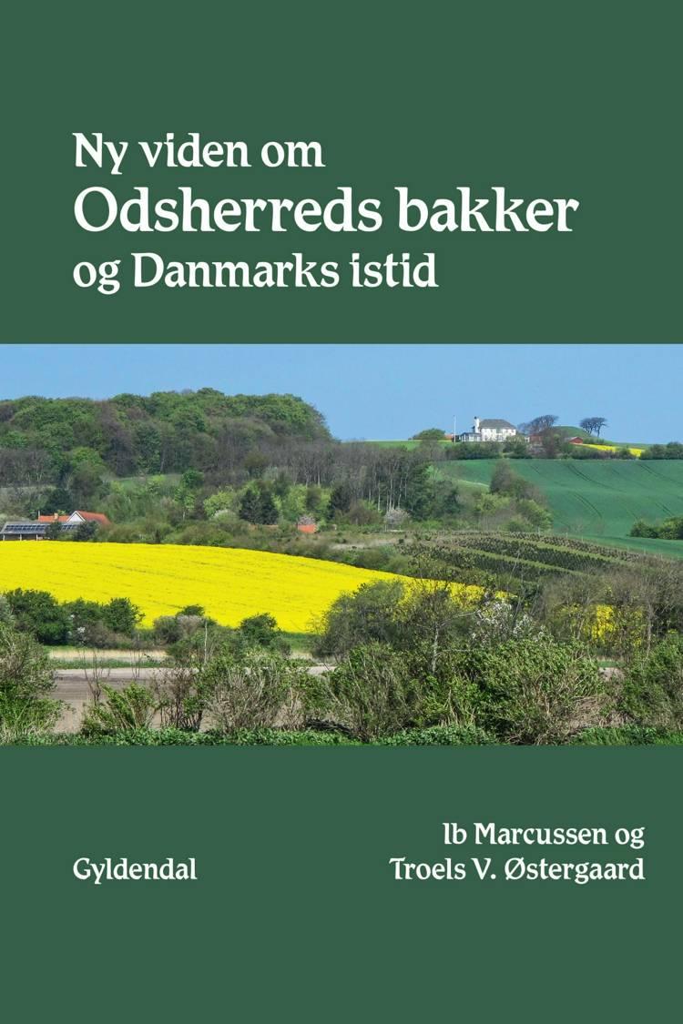 Ny viden om Odsherreds bakker og Danmarks istid af Troels V. Østergaard og Ib Marcussen