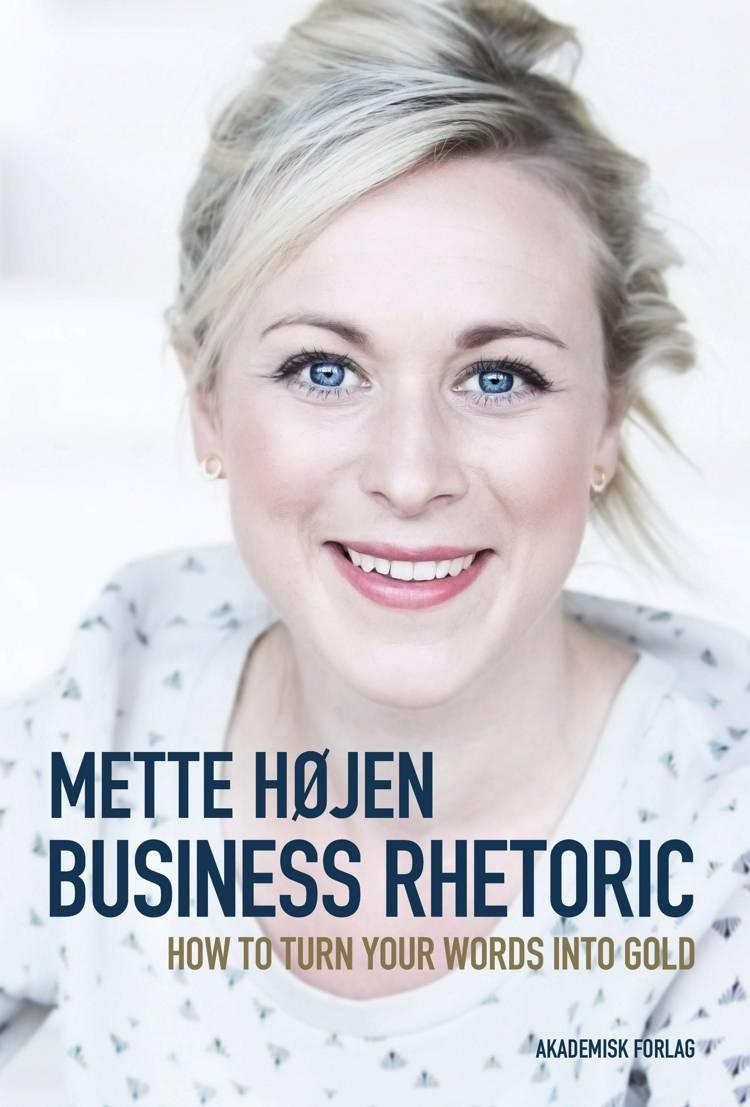 Business Rhetoric af Mette Højen