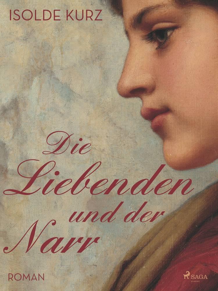 Die Liebenden und der Narr af Isolde Kurz