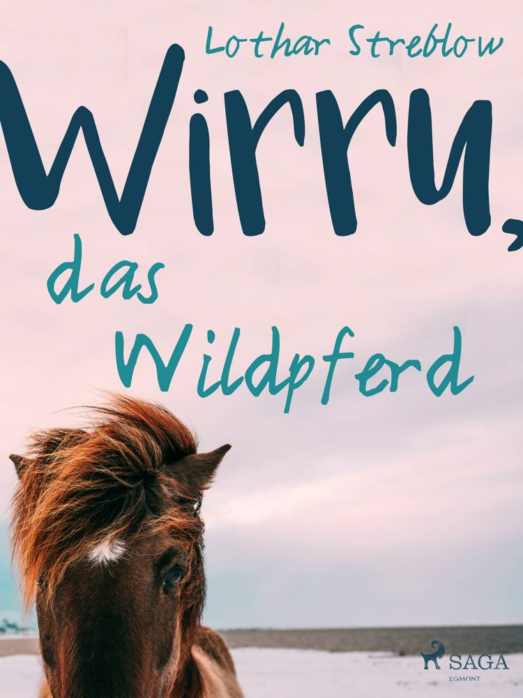 Wirru, das Wildpferd af Lothar Streblow