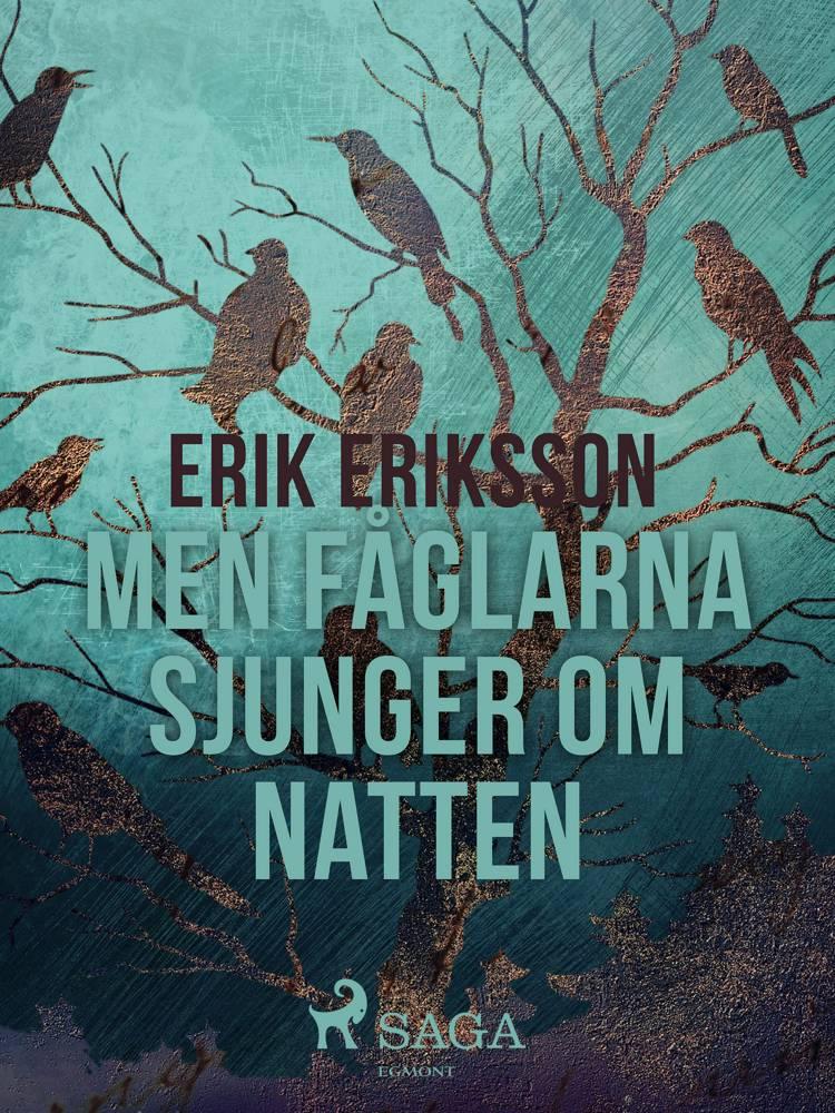 Men fåglarna sjunger om natten af Erik Eriksson