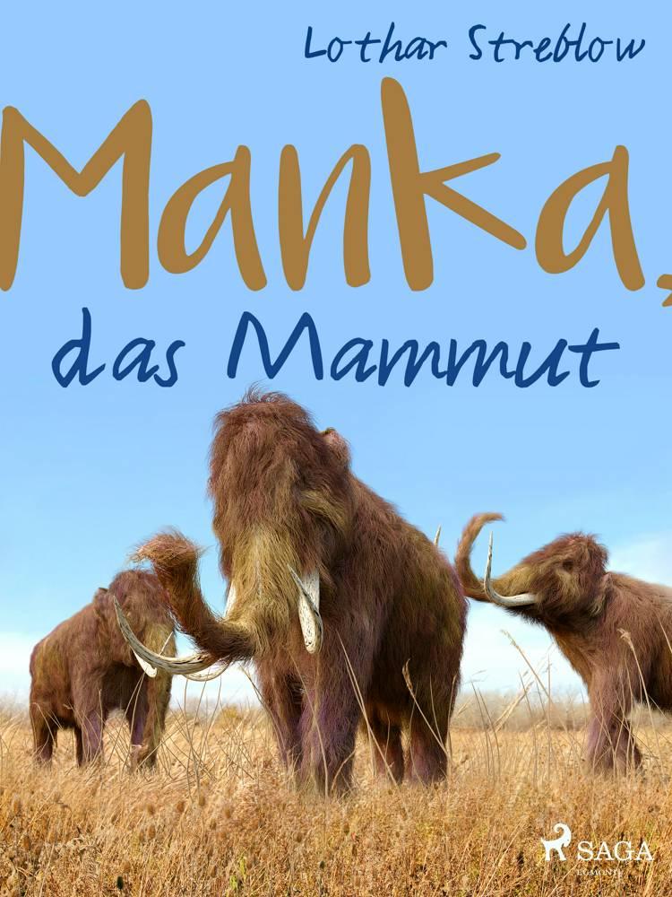 Manka, das Mammut af Lothar Streblow