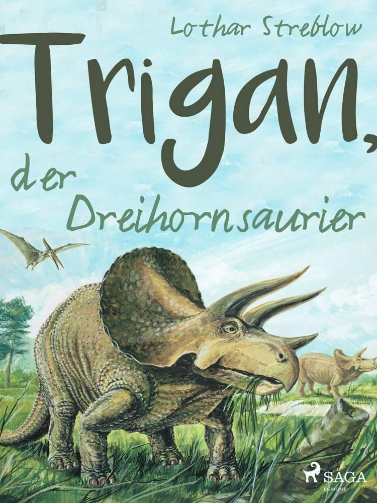 Trigan, der Dreihornsaurier af Lothar Streblow