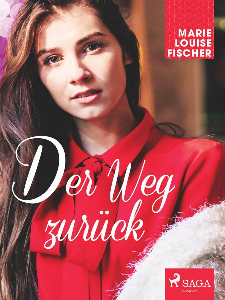 Der Weg zurück af Marie Louise Fischer