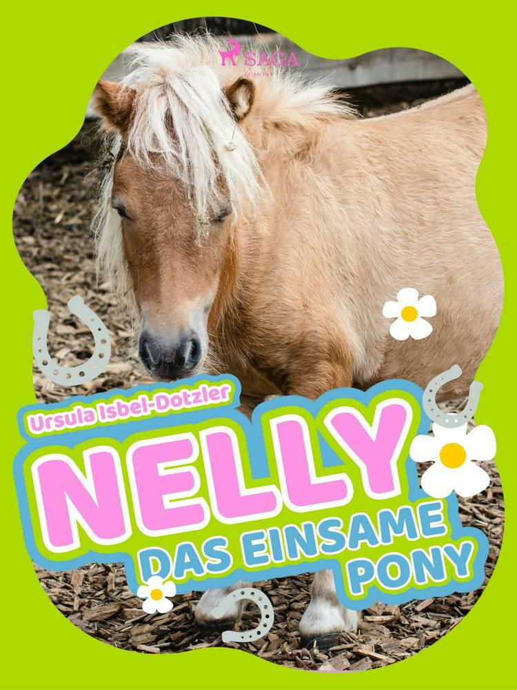 Nelly - Das einsame Pony af Ursula Isbel Dotzler