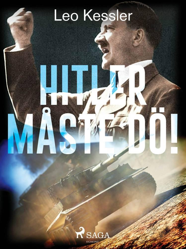 Hitler måste dö! af Leo Kessler