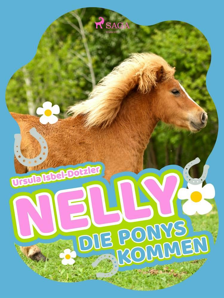Nelly - Die Ponys kommen af Ursula Isbel Dotzler